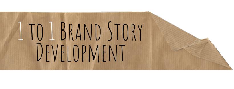 1 to 1 Brand Story Development